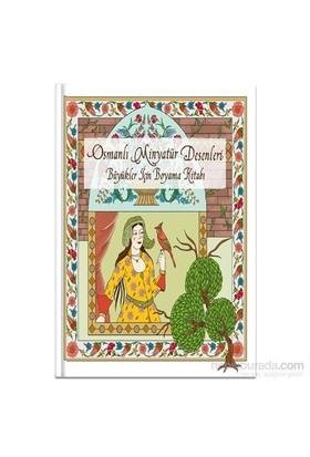 Osmanlı Minyatür Desenleri - Büyükler İçin Boyama Kitabı - Fatoş Ayvaz
