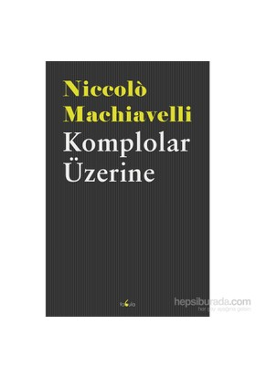 Komplolar Üzerine-Niccolo Machiavelli