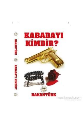 Kabadayı Kimdir ?-Hakan Türk