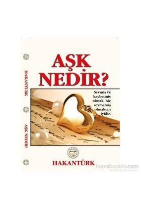 Aşk Nedir ?-Hakan Türk