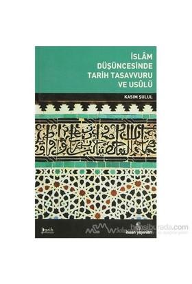 İslam Düşüncesinde Tarih Tasavvuru Ve Usulü-Kasım Şulul