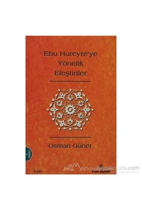 Ebu Hureyre''Ye Yönelik Eleştiriler-Osman Güner