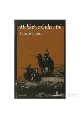 Mekke''ye Giden Yol - Muhammed Esed