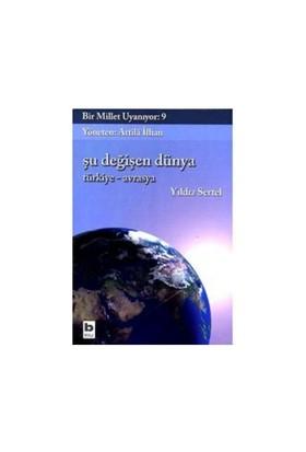 Bir Millet Uyanıyor 9 - Şu Değişen Dünya / Türkiye - Avrasya
