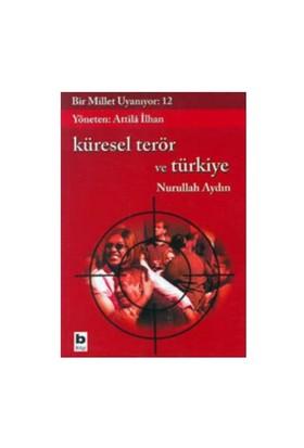 Bir Millet Uyanıyor 12 - Küresel Terör ve Türkiye