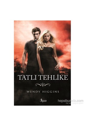 Tatlı Tehlike-Wendy Higgins
