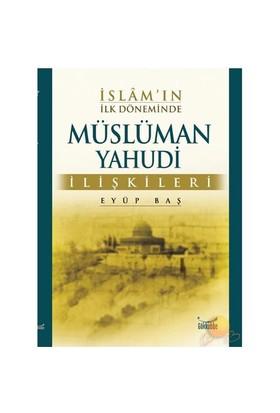 İslam'ın İlk Döneminde Müslüman - Yahudi İlişkileri
