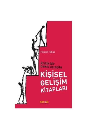 Kritik Bir Bakış Açısıyla Kişisel Gelişim Kitapları - Füsun Ekşi