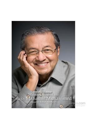Evdeki Doktor Malezya Başbakanı - Siyasi Ve Sosyal Hatıraları-Mahathir Muhammed