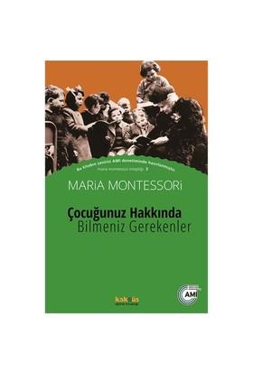 Çocuğunuz Hakkında Bilmeniz Gerekenler - Maria Montessori