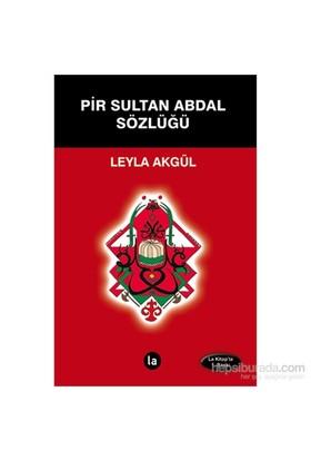 Pir Sultan Abdal Sözlüğü-Leyla Akgül