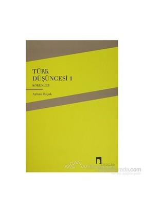 Türk Düşüncesi 1 - Kökenler