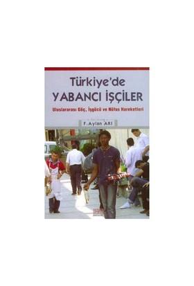 Türkiye'De Yabancı İşçiler-F.Aylan Arı
