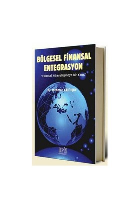 Bölgesel Finansal Entegrasyon-Mehmet Akif İçke