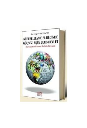Küreselleşme Sürecinde Güçsüzleşen Ulus - Devlet-Cengiz Bahçekapılı