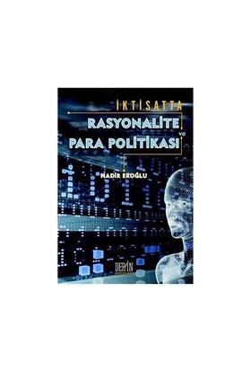 İktisatta Rasyonalite Ve Para Politikası-Nadir Eroğlu