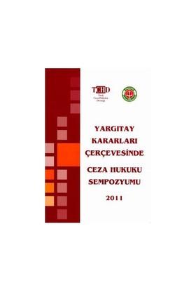 Yargıtay Kararları Çerçevesinde Ceza Hukuku Sempozyumu 2011