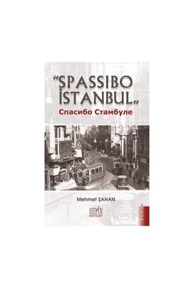 Spassibo İstanbul-Mehmet Şahan