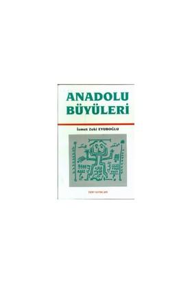 Anadolu Büyüleri-İsmet Zeki Eyuboğlu