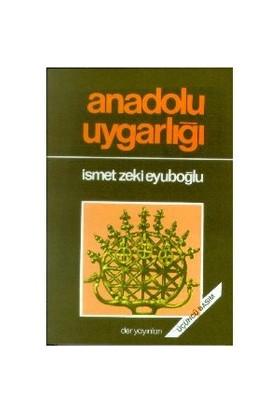 Anadolu Uygarlığı-İsmet Zeki Eyuboğlu