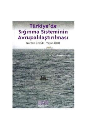 Türkiye'de Sığınma Sisteminin Avrupalılaştırılması