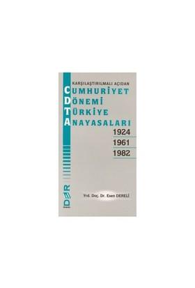 Karşılaştırılmalı Açıdan Cumhuriyet Dönemi Türkiye Anayasaları 1924 - 1961 - 1982-Esen Dereli
