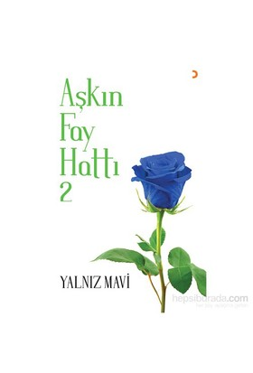 Aşkın Fay Hattı 2: Yalnız Mavi-Yalnız Mavi