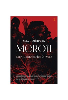 Meron, Rahatsızlık Üzerine Öyküler-Sefa Demirocak