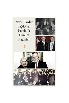 Bağdat'Tan İstanbul'A Dünüm Bugünüm-Nezir Kırdar