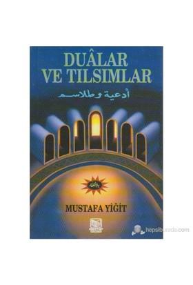 Dualar ve Tılsımlar - Mustafa Yiğit
