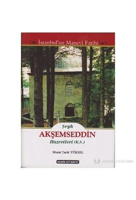 Şeyh Akşemseddin Hazretleri (K.S.) (İstanbul'Un Manevi Fatihi)-Murat Tarık Yüksel