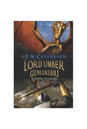 Lord Umber Günlükleri Ejderha Oyunları - P. W. Catanese