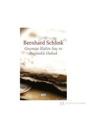 Geçmişe İlişkin Suç Ve Bugünkü Hukuk-Bernhard Schlink