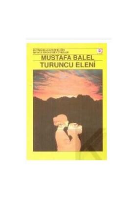 Turuncu Eleni-Mustafa Balel