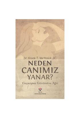 Neden Canımız Yanar? - Frank T. Vertosick