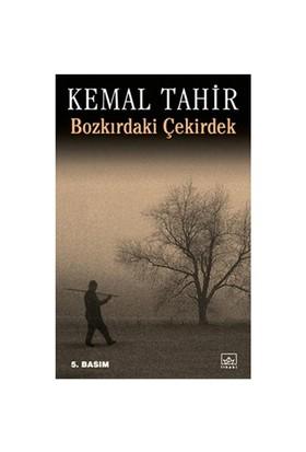 Bozkırdaki Çekirdek - Kemal Tahir