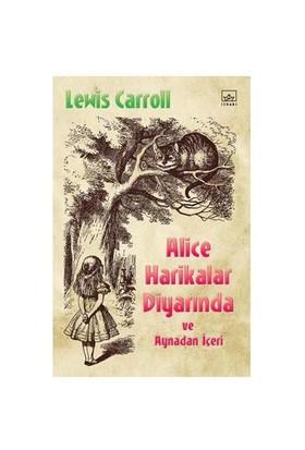 Alice Harikalar Diyarında Ve Aynadan İçeri-Lewis Carroll
