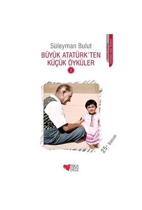 Büyük Atatürk'ten Küçük Öyküler - 2 - Derleme