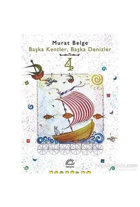 Başka Kentler, Başka Denizler 4-Murat Belge