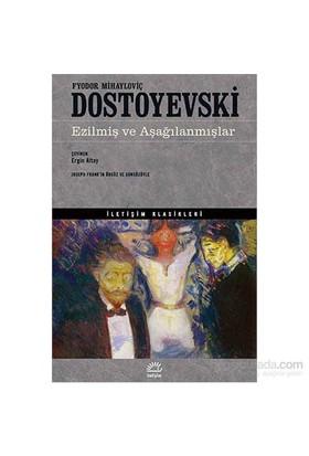 Ezilmiş Ve Aşağılanmışlar-Fyodor Mihayloviç Dostoyevski