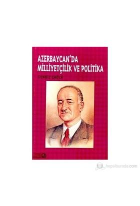Azerbaycan'Da Milliyetçilik Ve Politika-Cengiz Çağla