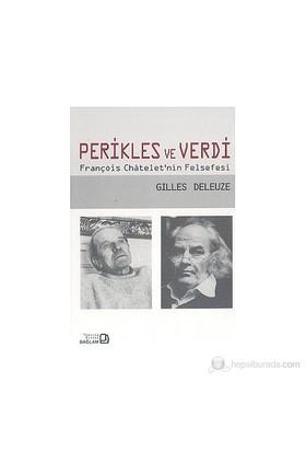 Perikles Ve Verdi - François Chatelet'Nin Felsefesi-Gilles Deleuze