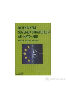 Batı'Nın Yeni Güvenlik Stratejileri Ab - Nato - Abd-Nurşin Ateşoğlu Güney