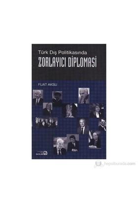 Zorlayıcı Diplomasi-Fuat Aksu