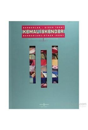 Kemal İskender - Barbarlar: Diğer İroni / Barbarians: Other Irony-Neslihan Uçar