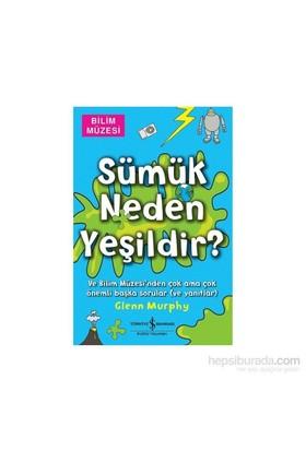 Sümük Neden Yeşildir? - Glenn Murphy
