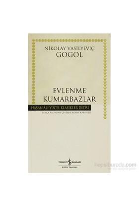 Evlenme - Kumarbazlar - Nikolay Vasilyeviç Gogol