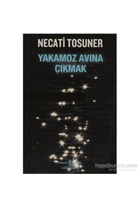 Yakamoz Avına Çıkmak-Necati Tosuner