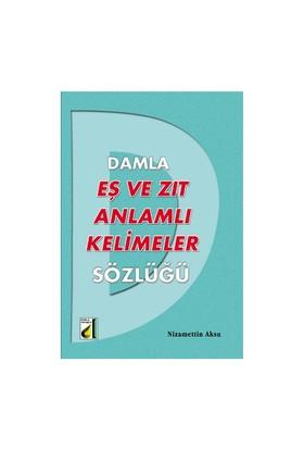 Damla Es Ve Zıt Anlamlı Kelimeler Sözlüğü - Nizamettin Aksu
