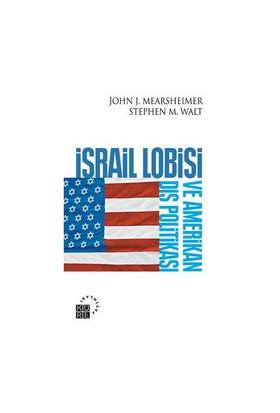 İsrail Lobisi Ve Amerikan Dış Politika-John J. Mearsheimer